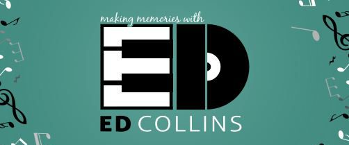 Making Memories With Ed Collins